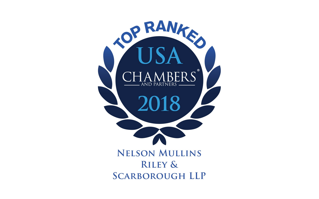 Legal Publication Chambers USA 2018 Recognizes Nelson Mullins Attorneys, Practices