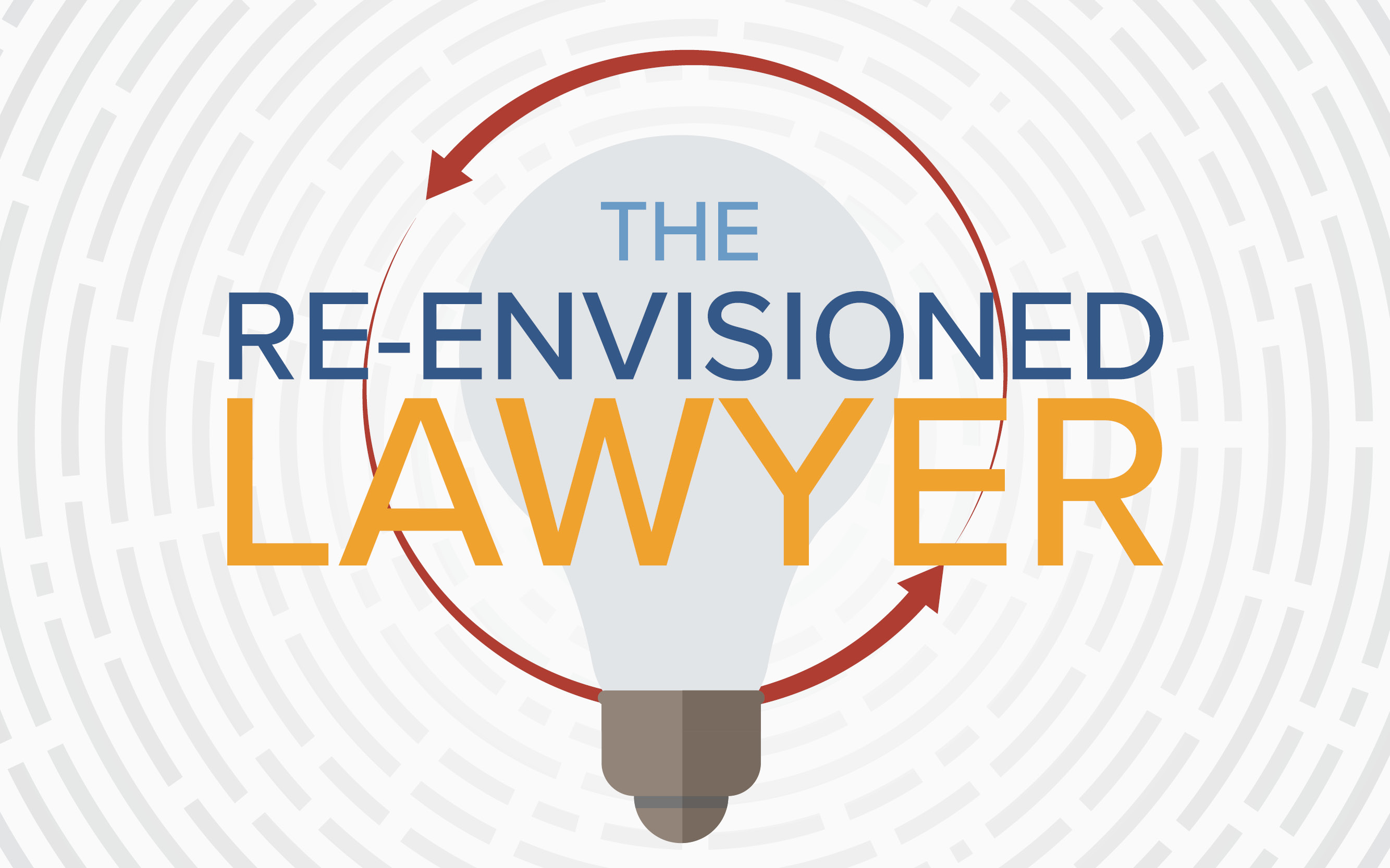 The Re-Envisioned Lawyer