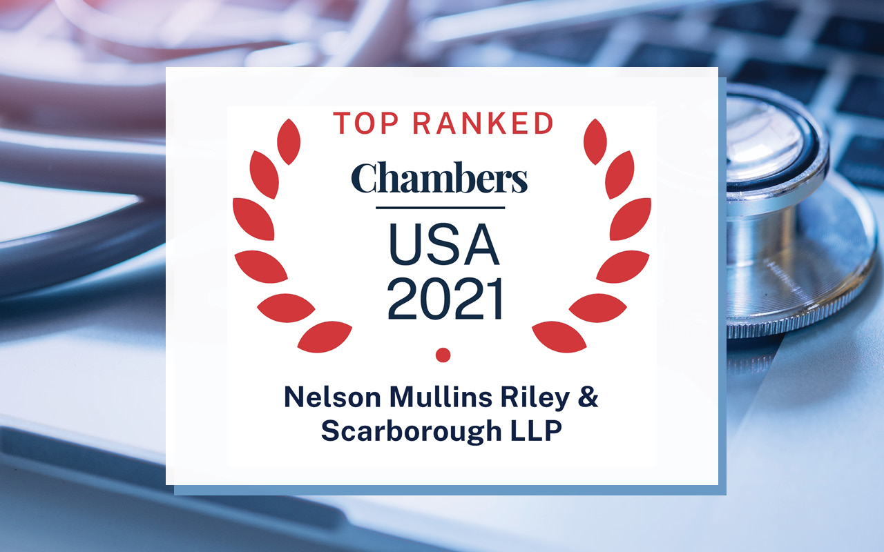 Nelson Mullins' Healthcare Practice Earns National and State Recognition in 2021 Chambers USA Guide