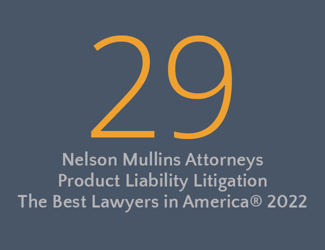 25 Nelson Mullins attorneys recognized for product liability litigation by the best lawyers in america 2021