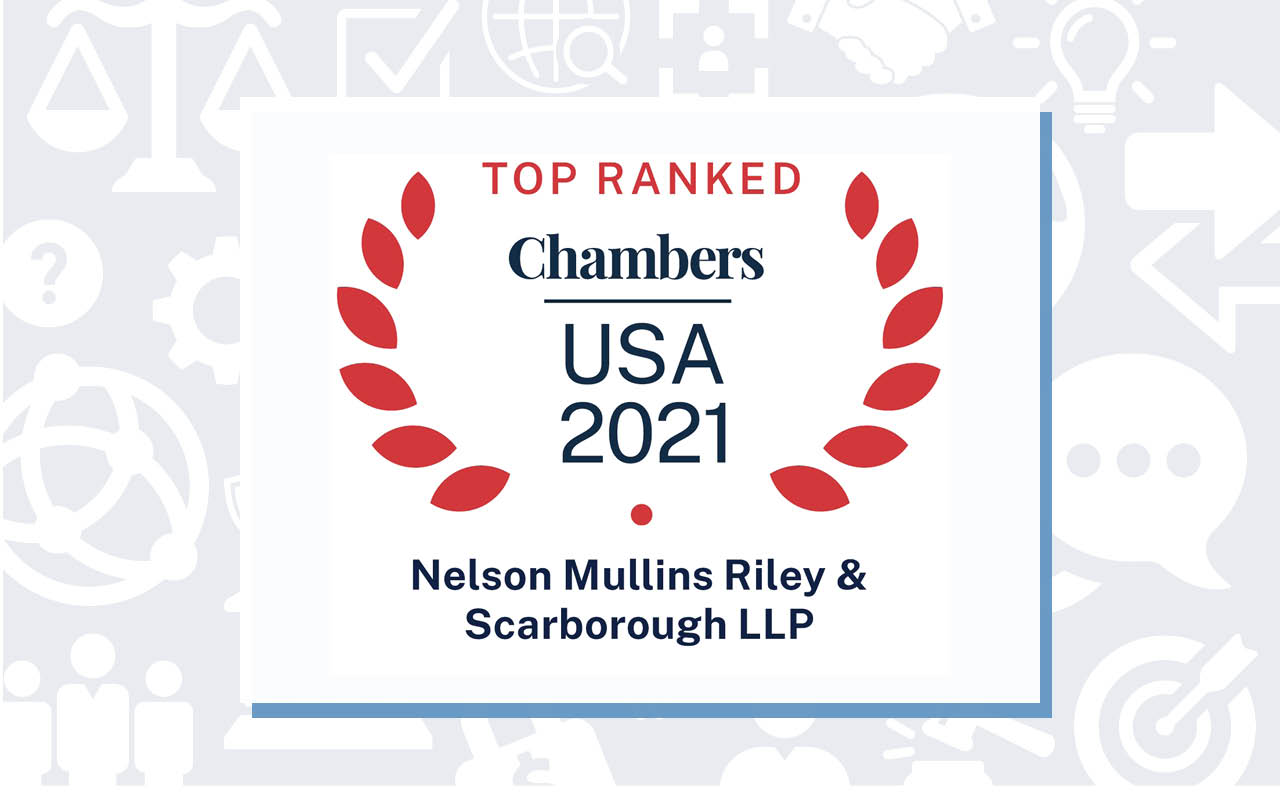 Chambers USA Guide Recognizes Nelson Mullins Attorneys and Practices in 2021
