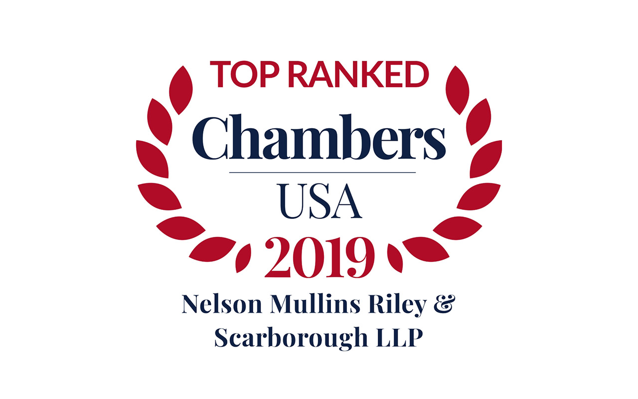 Chambers USA 2019 Recognizes Nelson Mullins Attorneys and Practices