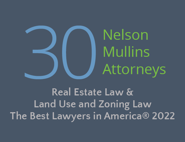 30 Nelson Mullins attorneys recognized for real estate law and land use and zoning law by the best lawyers in america 2022