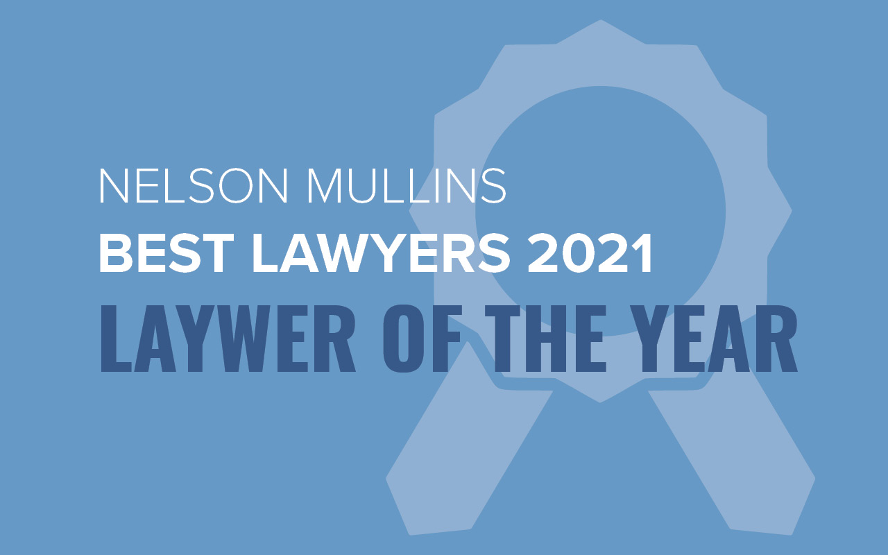 Best Lawyers Selects 17 Nelson Mullins Attorneys for 2021 'Lawyer of the Year'