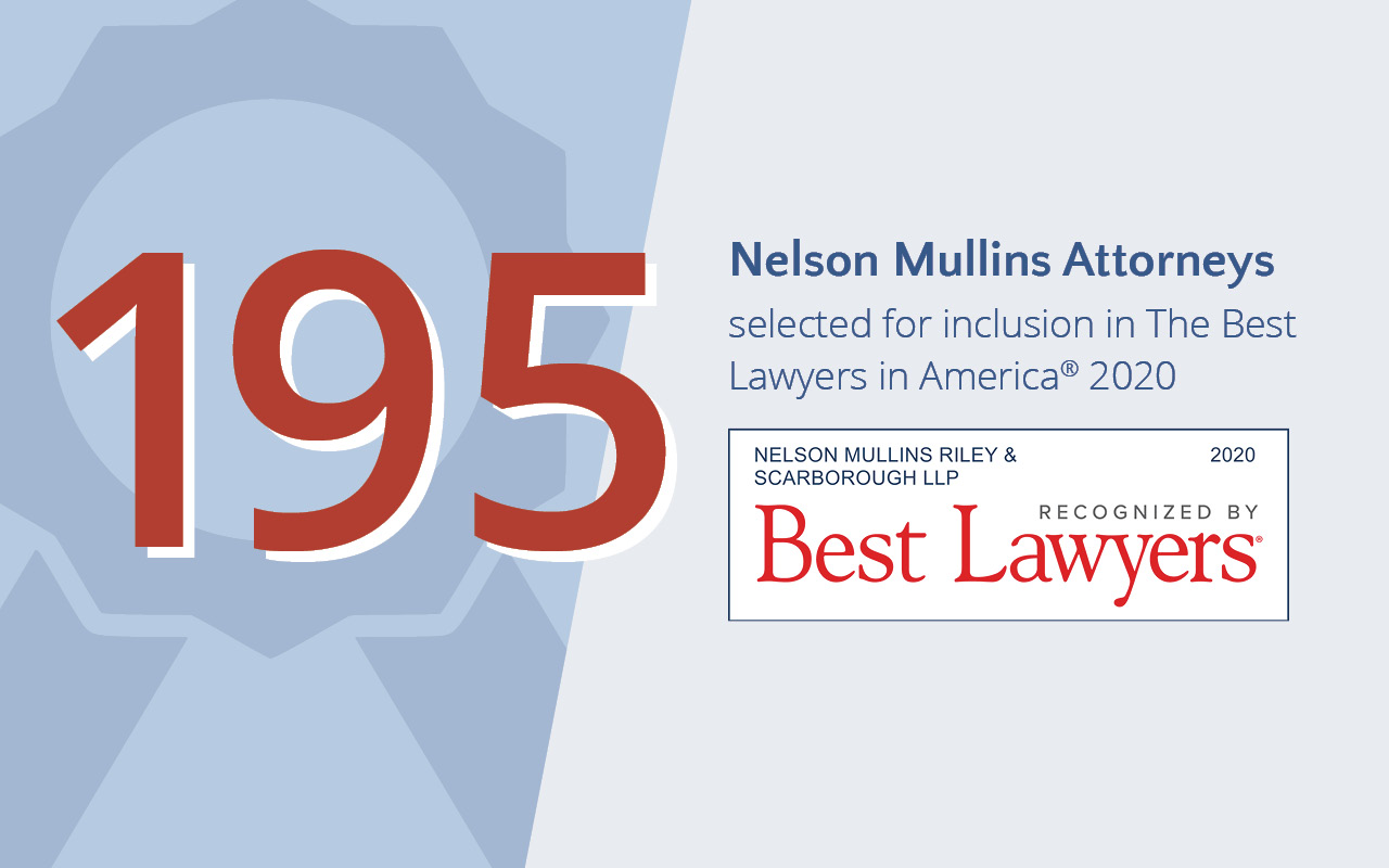 195 Nelson Mullins Attorneys Selected For Inclusion in 2020 'Best Lawyers'