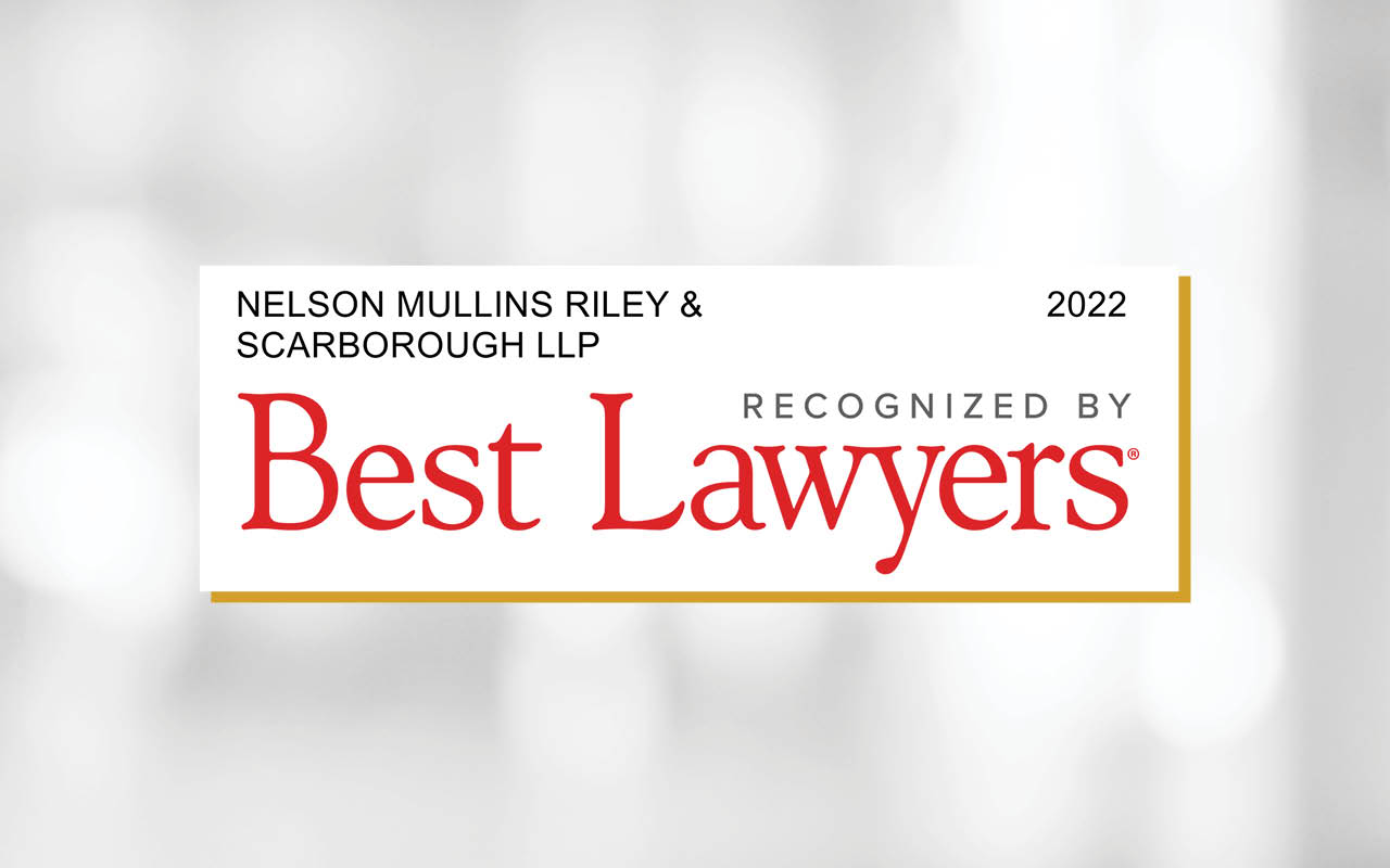 Nelson Mullins Attorneys Selected For Inclusion in 2022 'Best Lawyers'